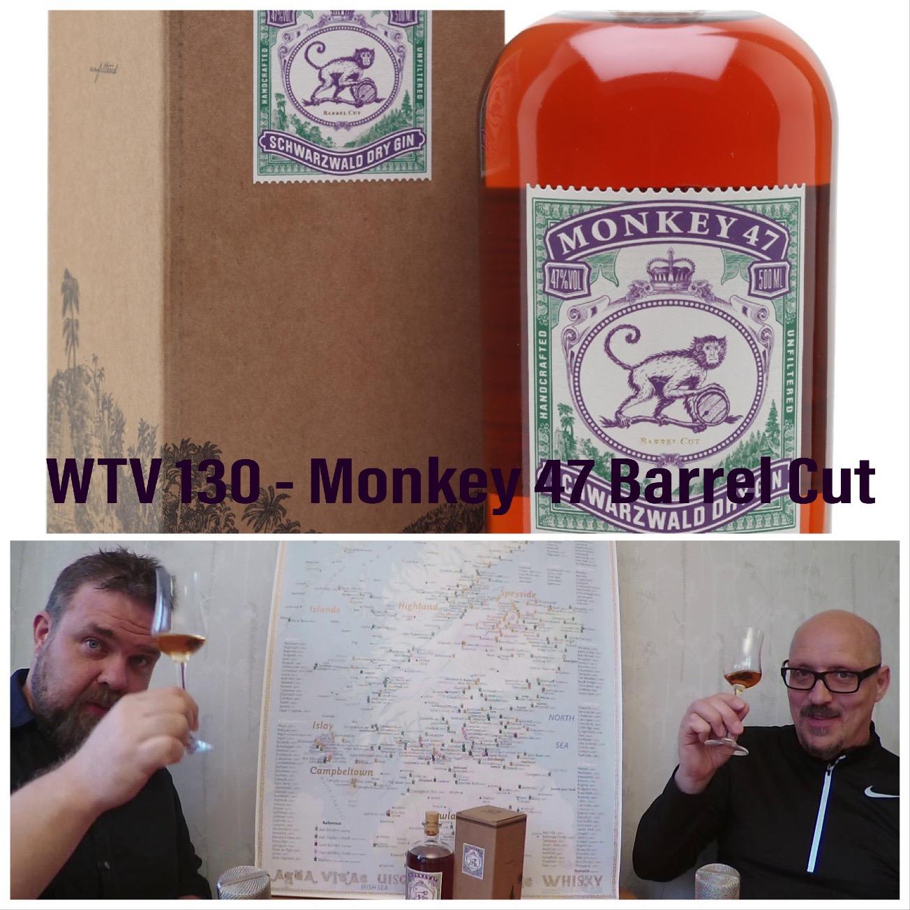 WTV 130 – Monkey 47 Barrel Cut