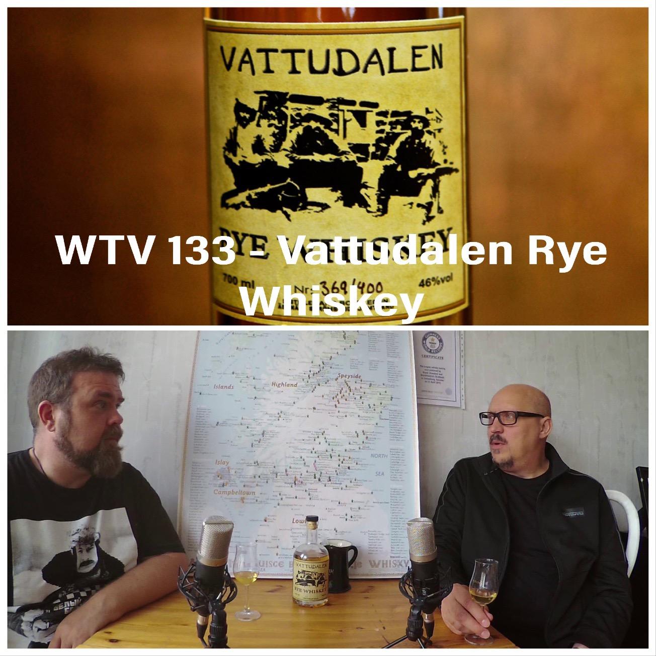 WTV 133 – Vattudalen Rye Whiskey