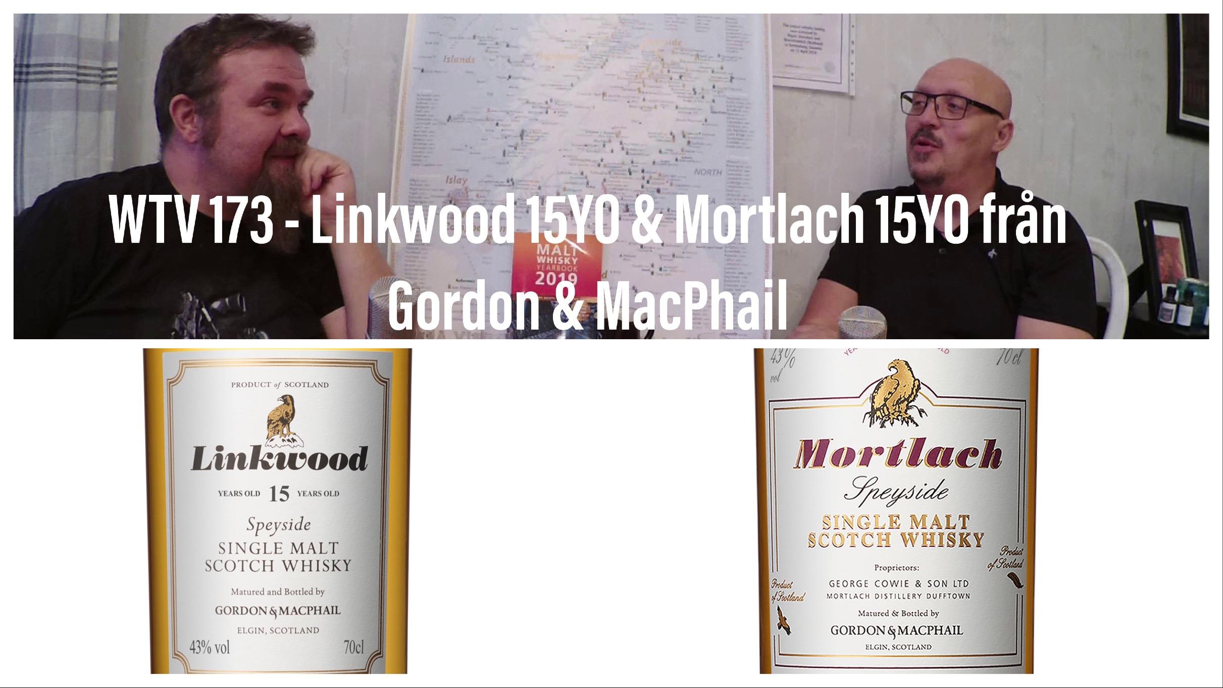 WTV 173 – Linkwood 15YO & Mortlach 15 YO från Gordon & MacPhail
