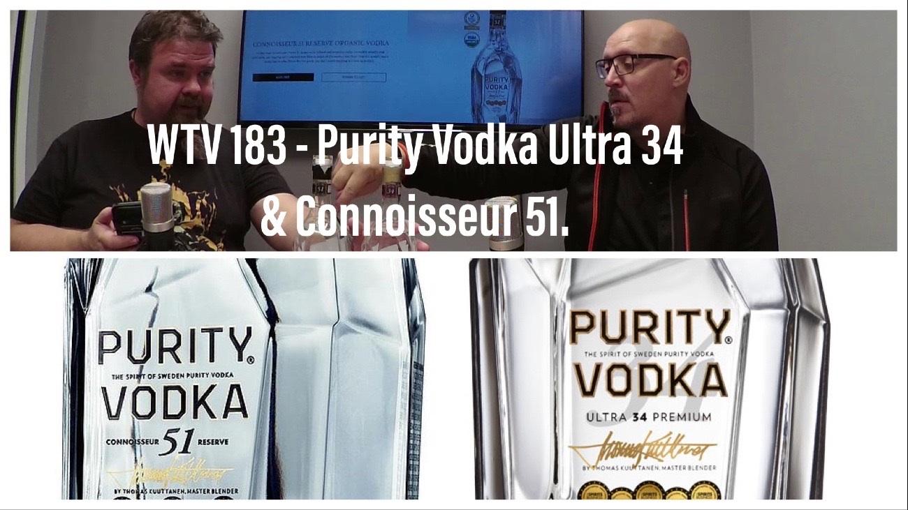 WTV 183 – Purity Vodka Ultra 34 & Connoisseur 51.